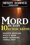 Mord im Kopf: 10 Action Krimis