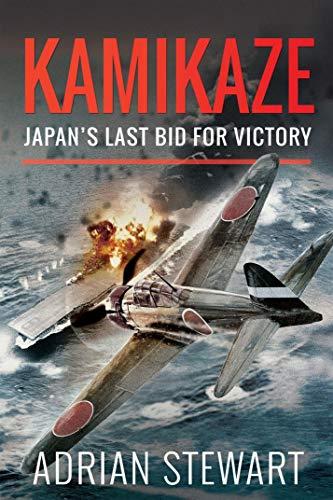 Kamikaze: Japan's Last Bid for Victory (English Edition)