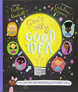 God s Very Good Idea  A True Story of God s Delightfully Different Family  Tales That Tell the Truth