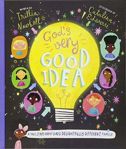 God's Very Good Idea: A True Story of God's Delightfully Different Family (Tales That Tell the Truth)