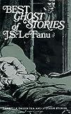 Best Ghost Stories of J. S. LeFanu by J. Sheridan Le Fanu (1964) Paperback