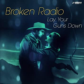 Lay Your Guns Down (Alternate Version)