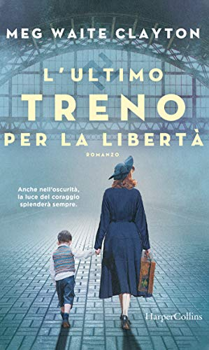 L'ultimo treno per la libertà eBook: Clayton, Meg Waite: Amazon.it: Kindle  Store