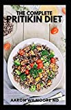 THE COMPLETE PRITIKIN DIET: A Complete Guide and Recipes on Pritikin diet