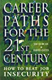 Career Paths For The 21st Century: How to Beat Job Insecurity (Century business) (English Edition)
