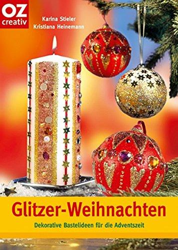 Glitzer-Weihnachten: Dekorative Bastelideen für die Adventszeit (Creativ-Taschenbuecher. CTB)