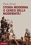 Storia moderna o genesi della modernità? (Forum)
