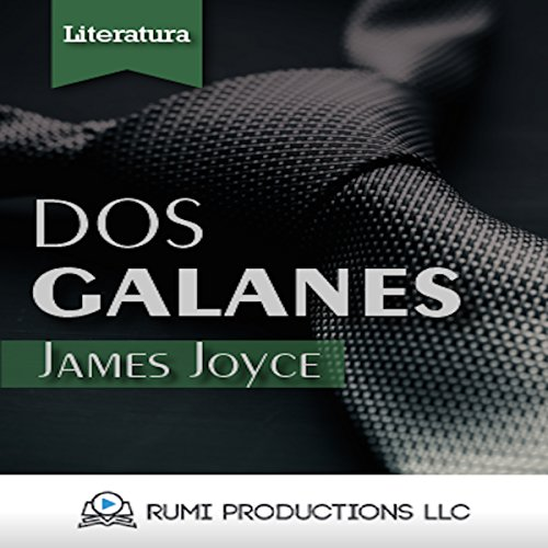 Dos Galanes: (Dublineses) [Two Galanes: (Dubliners)] audiobook cover art