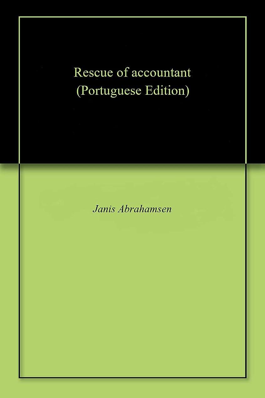 適切に満足できる綺麗なRescue of accountant (Portuguese Edition)