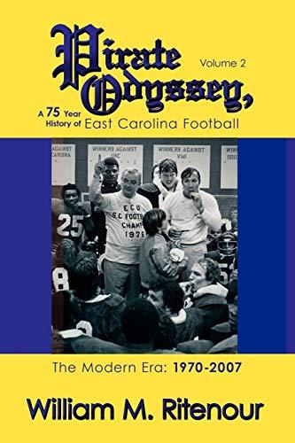 Pirate Odyssey, A 75 Year History of East Carolina Football Volume 2: The Modern Era: 1970-2007