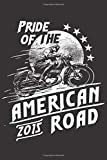 Pride Of The American Road - 2015 Notebook: Journal or Planner for Bike Rider Gift: Great for Motorcycling memories /Bike Performance traveling notes/Retirement gift/Year End Gift: Lined Notebook / Journal Gift, 110 Pages, 6x9, Soft Cover, Matte Finish