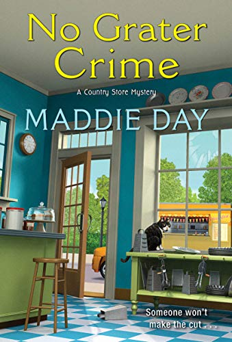 No Grater Crime (A Country Store Mystery Book 9) by [Maddie Day]
