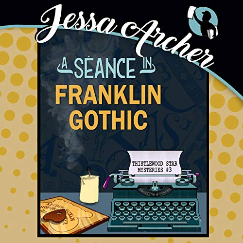 A Séance in Franklin Gothic cover art