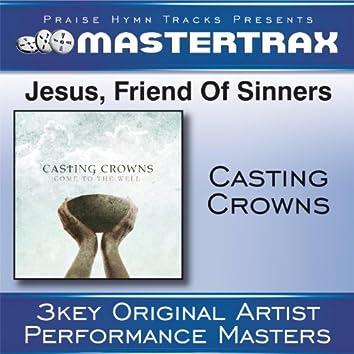 Jesus, Friend Of Sinners [Performance Tracks]