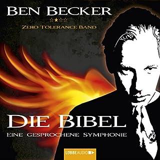 Die Bibel     Eine gesprochene Symphonie              Autor:                                                                                                                                 div.                               Sprecher:                                                                                                                                 Ben Becker                      Spieldauer: 2 Std. und 5 Min.     103 Bewertungen     Gesamt 4,5