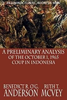 A Preliminary Analysis of the October 1, 1965 Coup in Indonesia (English Edition)
