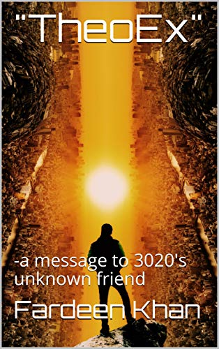 ""\""""TheoEx"""": -a message to 3020's unknown friend (English Edition)""314|500|?|en|2|481491fe2f0b123cc1f71b0447766d55|False|UNLIKELY|0.30327945947647095