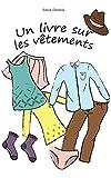 Livre pour les enfants: 'Un livre sur les vêtements': (Concepts de base, L'apprentissage précoce)