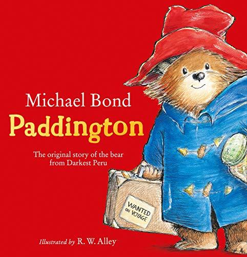 Paddington Bear (Paddington): The Original Story of the Bear from Darkest Peru