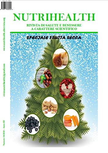 Scritto Da Roberta Graziano Nutrihealth Dicembre 2018 Speciale Frutta Secca Nutrihealth Rivista Di Salute E Benessere Leggi Epub Pdf