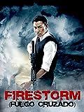 Firestorm (Fuego cruzado)