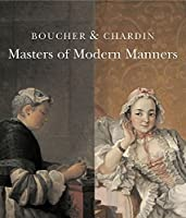 Boucher and Chardin: Masters of Modern Manners (Wallace Collection)