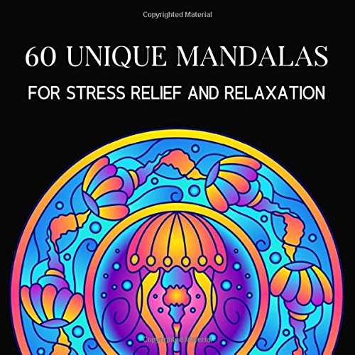 60 Unique Mandalas for Stress Relief and Relaxation: Adult Coloring Book With A Lot of Styles Hand Drawn Mandalas