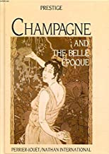 Champagne and the Belle Epoque (Prestige collection)
