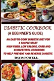 Diabetic Cookbook (A Beginner?s Guide):: Quick, Easy-to-Cook Diabetes Diet for a Simple Start: