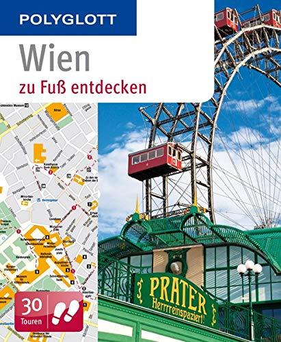 POLYGLOTT Reiseführer Wien zu Fuß entdecken: Polyglott (POLYGLOTT zu Fuß entdecken)
