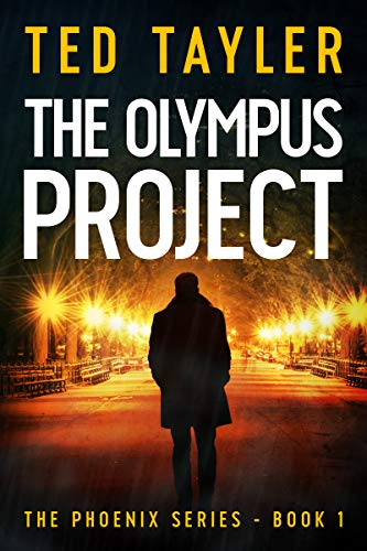 The Olympus Project: The Phoenix Series Book 1 by [Ted Tayler]