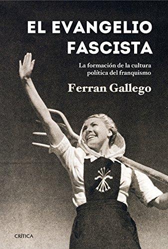 El evangelio fascista: La formación de la cultura política del franquismo (1930-1950) eBook: Gallego, Ferran: Amazon.es: Tienda Kindle
