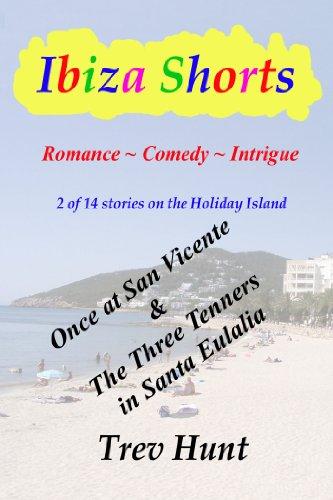 Once at San Vicente & The Three Tenners in Santa Eulalia (Ibiza shorts Book 5) (English Edition)