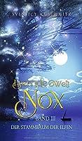 Fremde Welt Nox Band III: Der Stammbaum der Elfen