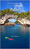 Diving and Snorkeling Guide to Palau and Yap (Diving & Snorkeling Guides Book 3) (English Edition)