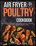 Air Fryer Poultry Cookbook: Easy & Delicious Best Air Fryer Poultry, Chicken, Turkey, Duck Recipes ideas in 2021