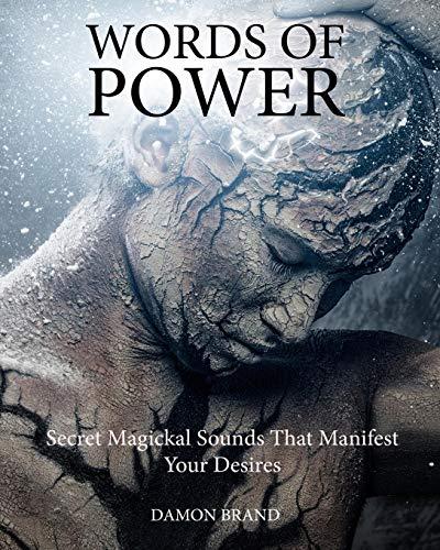 Words of Power: Secret Magickal Sounds That Manifest Your Desires