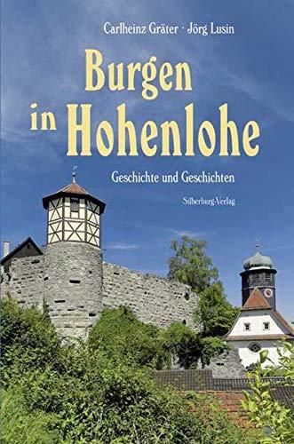 Burgen in Hohenlohe: Geschichte und Geschichten