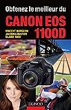 Obtenez le meilleur du Canon EOS 1100D (French Edition)