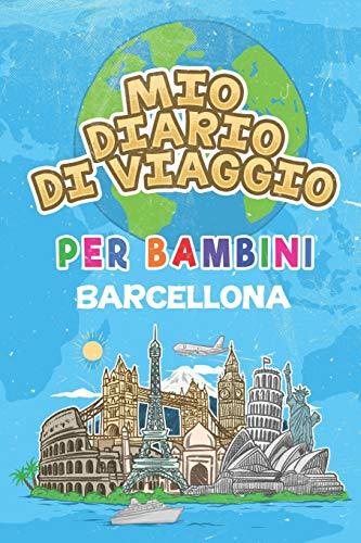 Mio Diario Di Viaggio Per Bambini Barcellona: 6x9 Diario di viaggio e di appunti per bambini I Completa e disegna I Con suggerimenti I Regalo perfetto ... tuo bambino per le tue vacanze in Barcellona