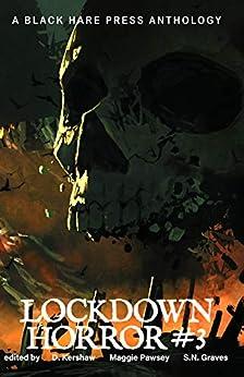 HORROR #3: Lockdown Horror by [Black Hare Press, D. Kershaw, Ben Thomas, S.N. Graves, Maggie Pawsey]