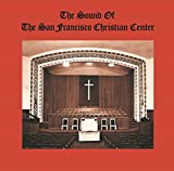 The Sound of the San Francisco Christian Center
