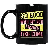 N\A Tan Bueno con mi caña Que Hago Que los Peces vengan Pesca Divertida Taza Negra
