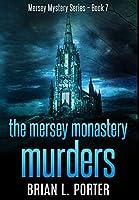 The Mersey Monastery Murders: Premium Hardcover Edition