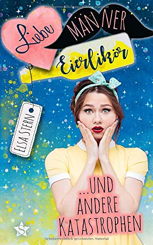 Buchseite und Rezensionen zu 'Liebe, Männer, Eierlikör und andere Katastrophen' von Stern, Elsa