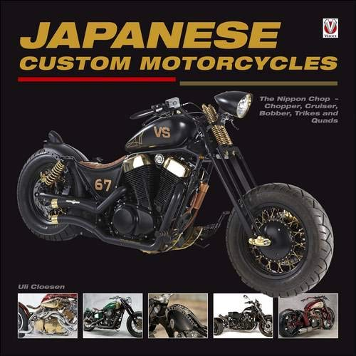 Japanese Custom Motorcycles: The Nippon Chop - Chopper, Cruiser, Bobber, Trikes and Quads: The Nippon Chop - Chopper, Cruiser, Bobber, Trikes & Quads