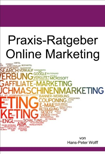 Ratgeber Online-Marketing: Wie Sie mehr Besucher auf Ihre WebSite bekommen