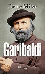Garibaldi de Pierre Milza