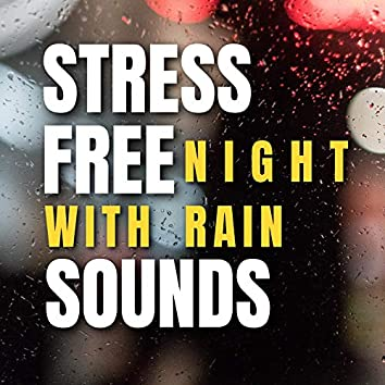 Stress Free Night with Rain Sounds