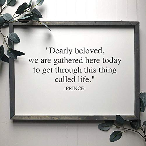 Price comparison product image Wendore 40x50cm Prince Sign Prince Quote Dearly Beloved we are Gathered here Today to get Through This Thing Called Life-866112